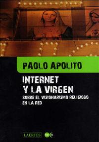 INTERNET Y LA VIRGEN - SOBRE EL VISIONARISMO RELIGIOSO EN LA RED