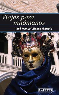 Viajes Para Mitomanos - Alonso Ibarrola