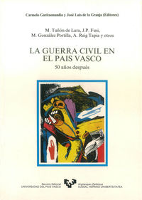 Gurra Civil En El Pais Vasco - 50 Años Despues - Carmelo Garitaonandia (ed. ) / Jose Luis De La Granja (ed. )