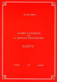 GUERRA Y SOCIEDAD EN LA HISPANIA INDOEUROPEA - ANEJO VELEIA