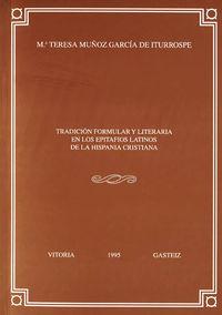 tradicion formular y literaria en los epitafios latinos de la hispania - Maria Teresa Muñoz Garcia