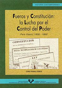 Fueros Y Constitucion -la Lucha Por El Control Del Poder (1808-1868) - Coro Rubio Pobes