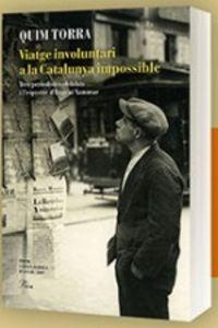 VIATGE INVOLUNTARI A LA CATALUNYA IMPOSSIBLE (PREMI CARLES RAHOLA D'ASSAIG 2009)