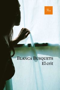 El crit - Blanca Busquets Oliu
