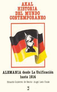 Alemania Desde La Unificacion Hasta 1914, Hist. Mundo Contemporaneo - Eduardo Gutierrez / Angel Leon