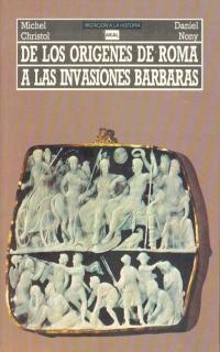DE LOS ORIGENES DE ROMA A LAS INVASIONES BARBARAS