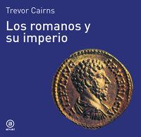 Los romanos y su imperio - Trevor Cairns