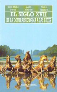SIGLO XVII, EL - DE LA CONTRARREFORMA A LAS LUCES