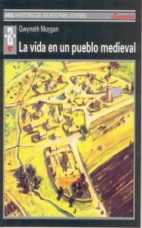 La vida en un pueblo medieval - Gwyneth Morgan