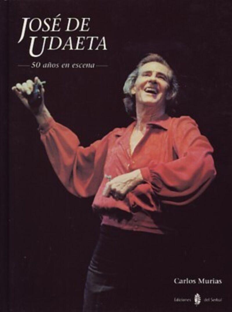 Jose De Udaeta - 50 Años En Escena - Carlos Murias