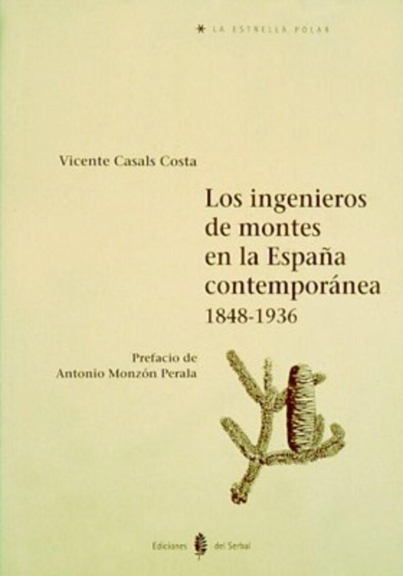 INGENIEROS DE MONTES EN LA ESPAÑA CONTEMPORANEA (1848-1936)