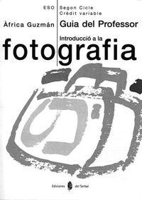 ESO 3 / 4 - INTRODUCCIO A LA FOTOGRAFIA GUIA (CAT)