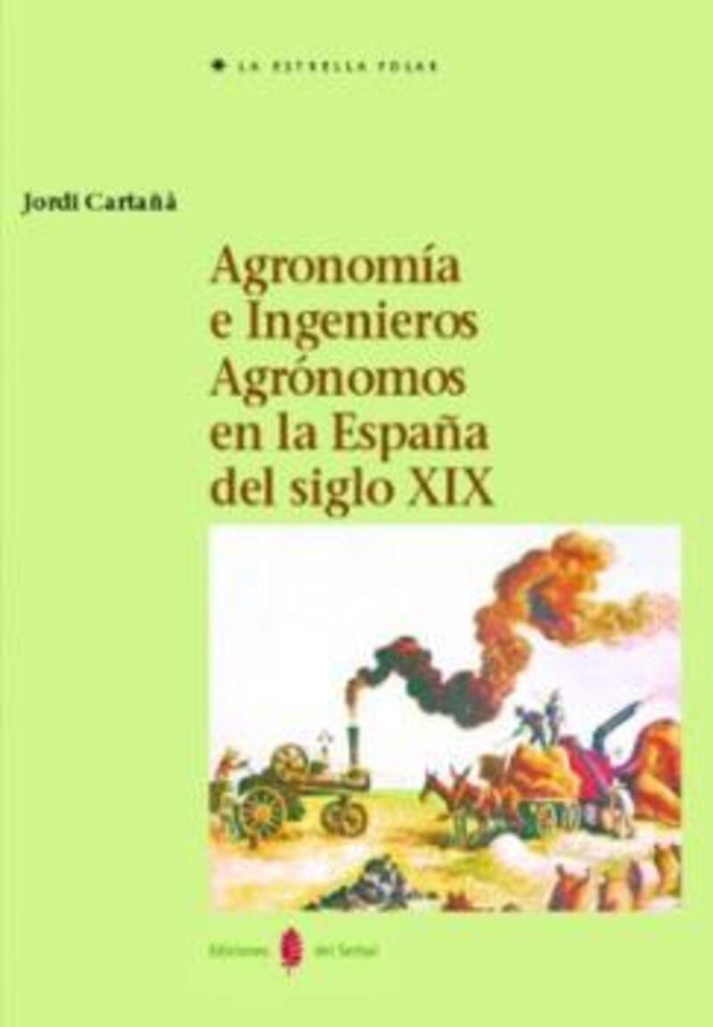 AGRONOMIA E INGENIEROS AGRONOMOS EN LA ESPAÑA DEL SIGLO XIX