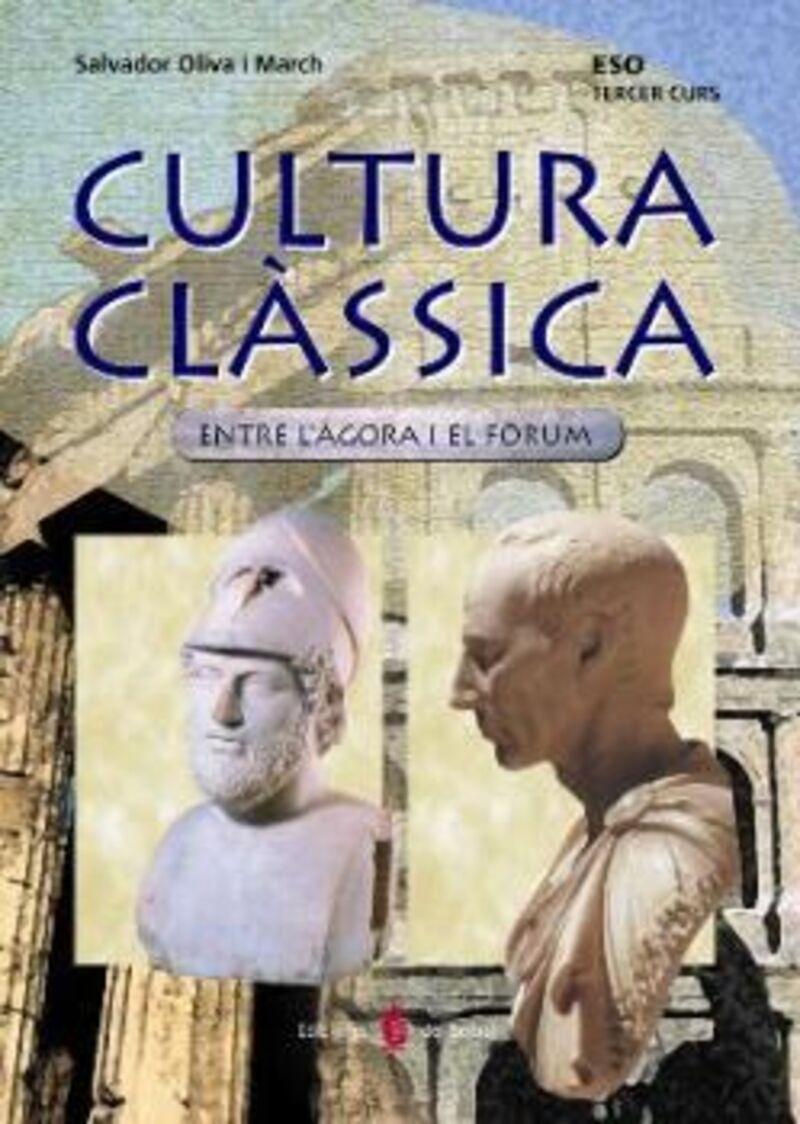 ESO 3 / 4 - CULTURA CLASSICA. ENTRE L'AGORA I EL FORUM (CAT)