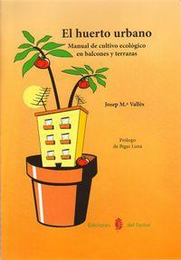 El huerto urbano - Josep Mª Valles