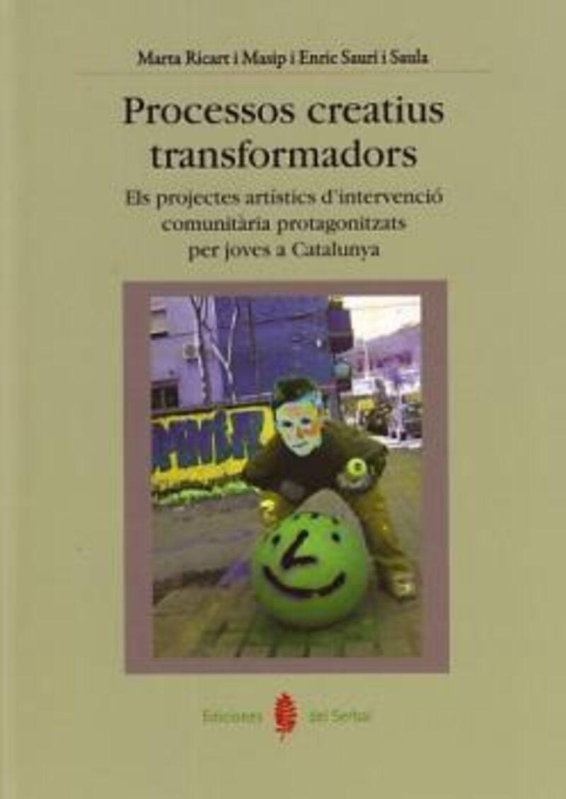 PROCESSOS CREATIUS TRANSFORMADORS