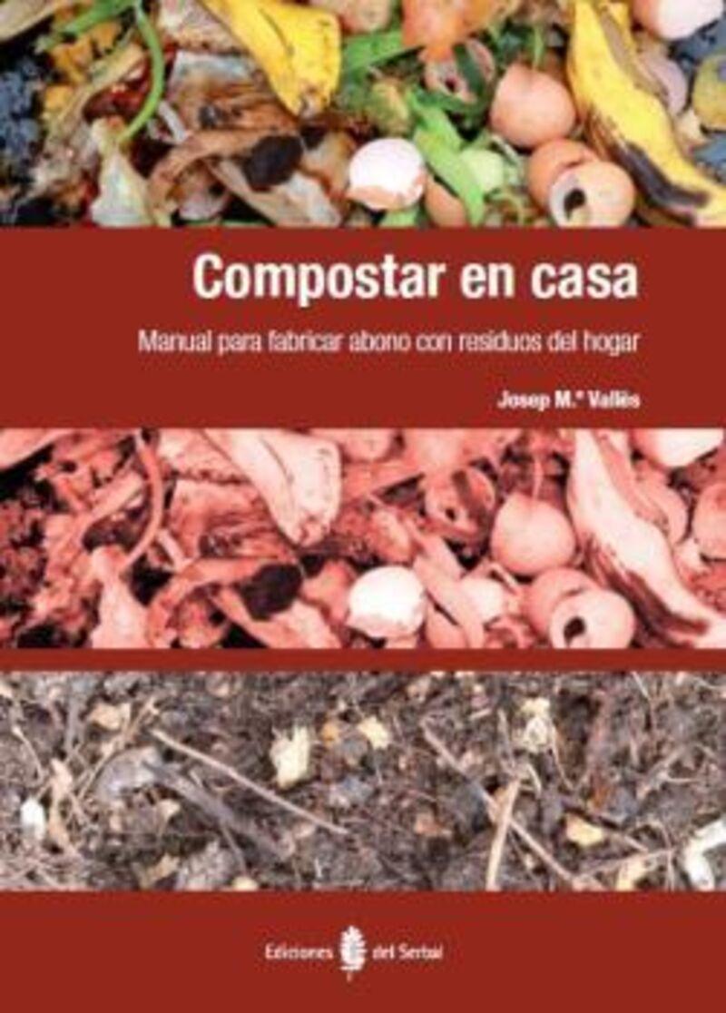 Compostar En Casa - Manual Para Fabricar Abono Con Residuos Del Hogar - Josep Maria Valles