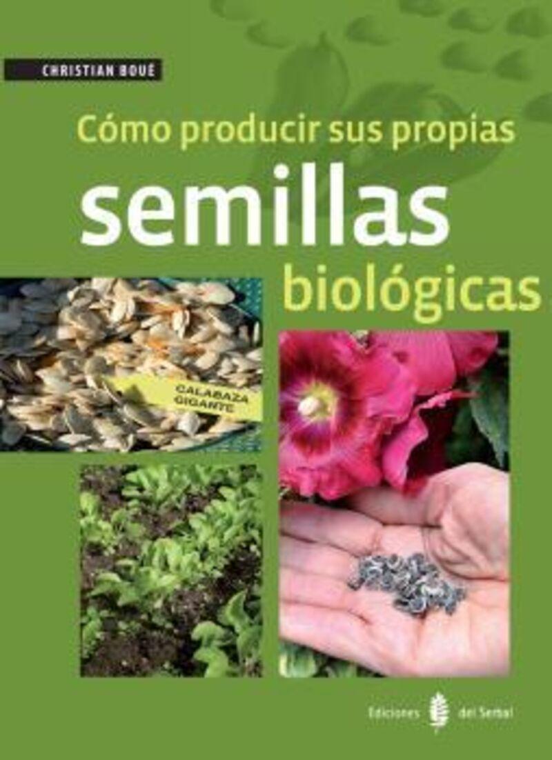 como producir sus propias semillas biologicas - Christian Boue