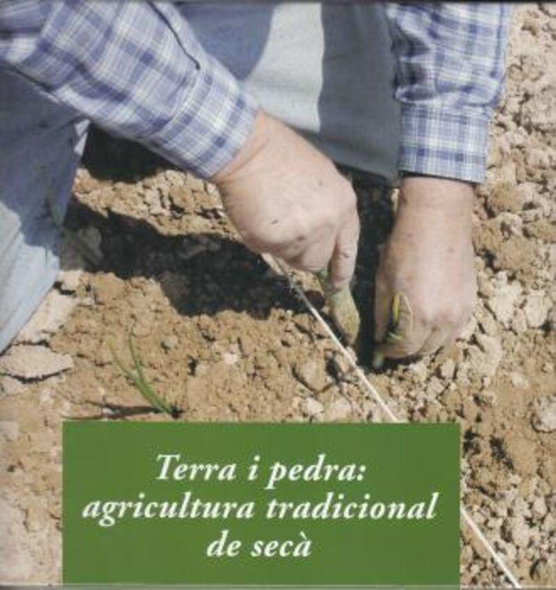 TERRA I PEDRA: AGRICULTURA TRADICIONAL DE SECA