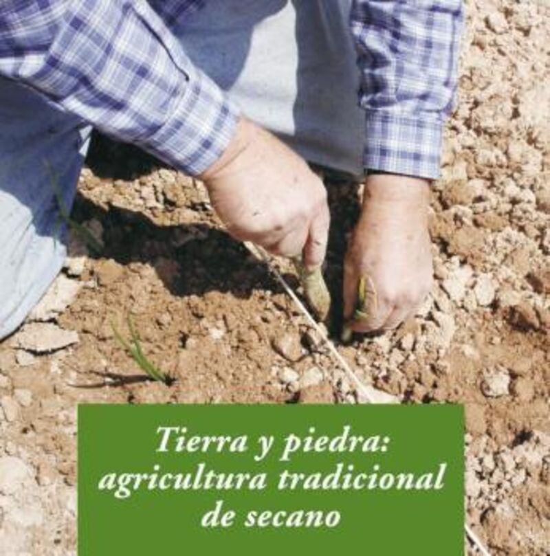 Tierra Y Piedra - Agricultura Tradicional De Secano - Alba Gros Santasusana