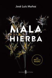 Mala Hierba - Jose Luis Muñoz Jimeno
