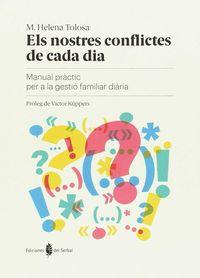 NOSTRES CONFLICTES DE CADA DIA, EL - MANUAL PRACTIC PER A LA GESTIO FAMILIAR DIARIA