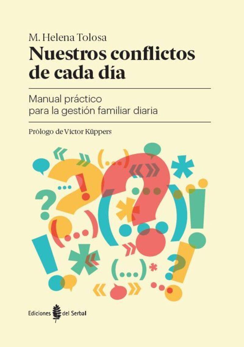 Nuestros Conflictos De Cada Dia - Manual Practico Para La Gestion Familiar Diaria - M. Helena Tolosa