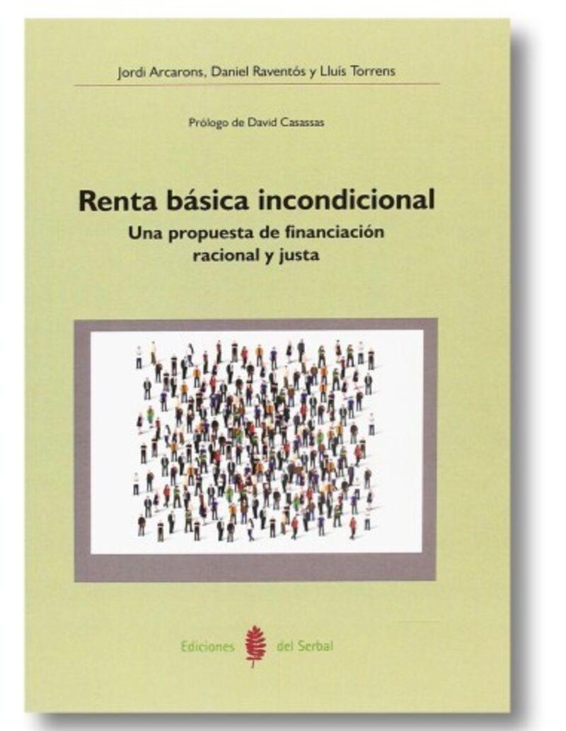 RENTA BASICA INCONDICIONAL - UNA PROPUESTA DE FINANCIACION RACIONAL Y JUSTA