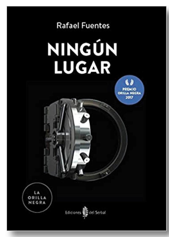 Ningun Lugar (i Premio Orilla Negra 2017) - Rafael Fuentes