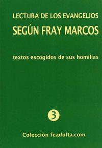 La lectura de los evangelios segun fray marcos - Rafael Calvo Beca
