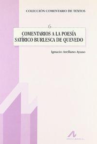 Comentarios A La Poesia Satirico Burlesca De Quevedo - Ignacio Arellano Ayuso