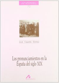 PRONUNCIAMIENTOS EN LA ESPAÑA DEL SIGLO XIX, LOS