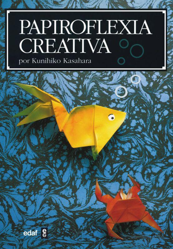 Papiroflexia Creativa - Kunihiko Kasahara