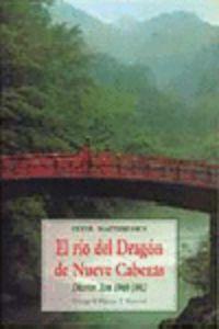 Rio Del Dragon De Nueve Cabezas, El - Diarios Zen 1969-1982 - Peter Matthiessen