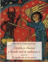 ¿quien Es Satan Y Donde Esta El Infierno? - Ananda K. Coomaraswamy