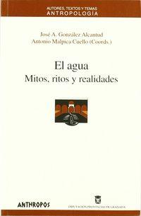 AGUA, EL - MITOS, RITOS Y REALIDADES