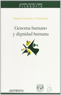 Genoma Humano Y Dignidad Humana - Juliana Gonzalez Valenzuela