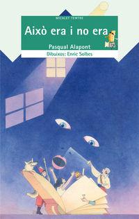 aixo era i no era - Pasqual Alapont / Enric Solbes (il. )