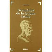 GRAMATICA DE LA LENGUA LATINA - MORFOLOGIA Y NOCIONES DE SINTAXIS