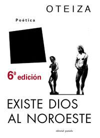 (6 Ed) Existe Dios Al Noroeste - Jorge Oteiza