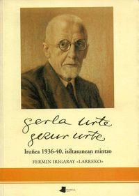 """Gerla Urte, Gezur Urte * Iruñea 1936-40, Isiltasunean Mintzo - Fermin """"larreko"""" Irigaray"""