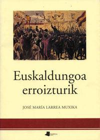 Euskaldungoa Erroizturik - Jose Maria Larrea Muxika