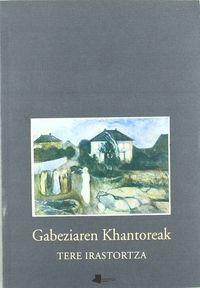 Gabeziaren Khantoreak - Tere Irastortza