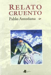 Relato Cruento - Pablo Antoñana