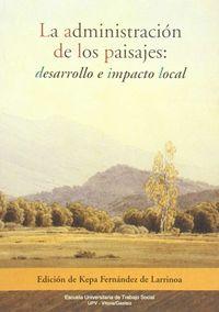 ADMINISTRACION DE LOS PAISAJES : DESARROLLO E IMPACTO LOCAL