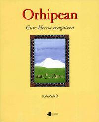 Orhipean (gure Herria Ezagutzen) - Xamar