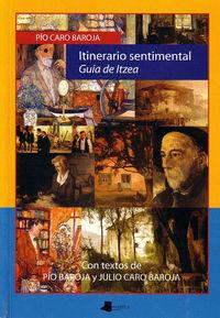 itinerario sentimental (guia de itzea) - Pio Caro Baroja
