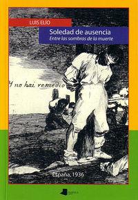 soledad de ausencia - entre las sombras de la muerte - Luis Elio