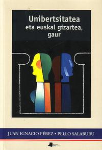 UNIBERTSITATEA ETA EUSKAL GIZARTEA, GAUR