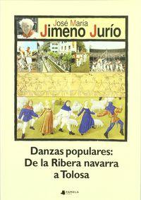 DANZAS POPULARES: DE LA RIBERA NAVARRA A TOLOSA